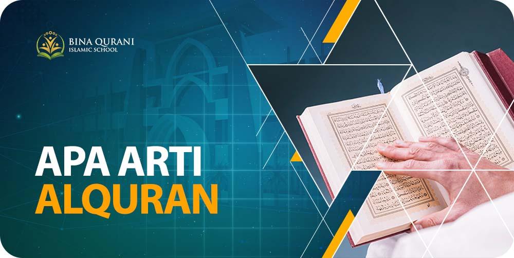 Apa Arti Alquran - Islamic Boarding School Bina Qurani